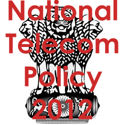National Telecom Policy 2012 has been introduced by Sibal to his rivals U.S., Japan, Sweden