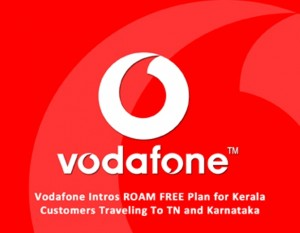 Roaming free plan unveiled by Vodafone for Kerala Customers